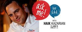Ask Me: Live Q&A with Haik Kazarian