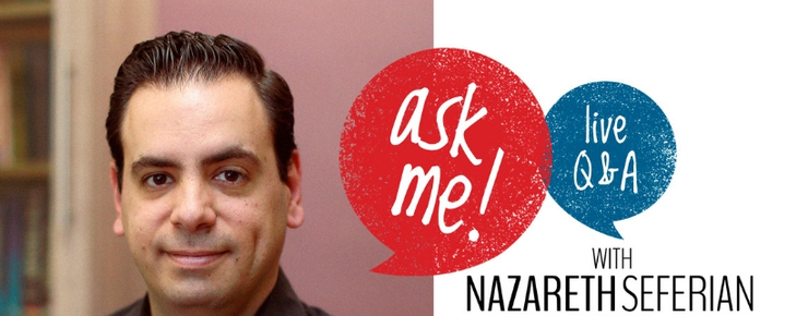 Ask Me with Nazareth Seferian